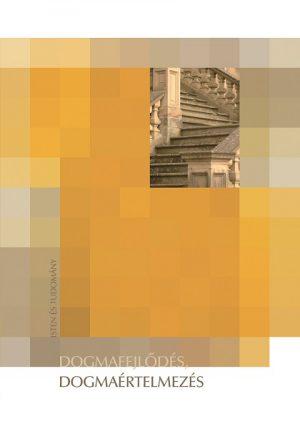 Dogmafejlődés dogmaértelmezés