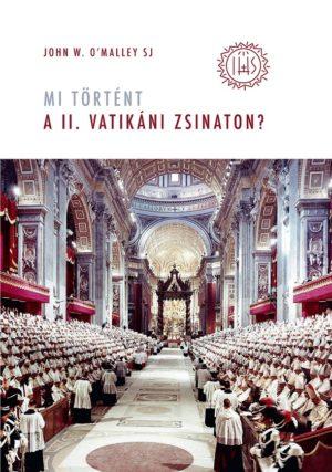 John W. O'Malley Mi történt a II. vatikáni zsinaton_borító